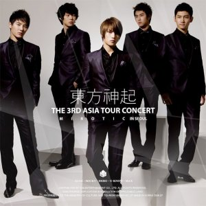 [Live Album] ~ The 3rd Asia Tour Concert 'Mirotic' Live Album ~ (July 30, 2009) [Korean] [CD 1]  01. RIDE INTO THE EARTH  02. HEY!(Don't bring me down)  03. JUKEBOX IN AD2055  04. Are you A Good girl? 05. Rising Sun 06. PARADISE  07. RAINBOW  08. Opening Ment  09. HUG -remix-  10. Love Bye Love (Yoochun)  11. It's Only My World (Jaejoong)  12. Upon This Rock (Changmin) 13. SHAPE OF DARKSIDE  14. Wrong Number  15. Purple Line  16. Balloon flies with memories  17. Balloons -remix-  [CD 2]  01. Half Moon (Changmin)  02. Love in the Ice  03. Don't Say Goodbye  04. Insa 05. Xiahtic (Junsu) 06. Checkmate (Yunho)  07. SPELLBOUND OF TVXQ  08. MIROTIC  09. The way U are-remix-  10. Somebody To Love  11. CRAZY LOVE  12. Hahaha Song 13. Sky  14. Closing Ment  15. Song for you  16. TONIGHT  17. Song for you -Studio ver.-